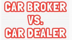 Car Broker vs Car Dealer